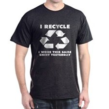 I Recycle Joke T-Shirt