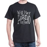 Will Play Piano T-Shirt