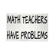 Math Teachers Have Problems Rectangle Magnet