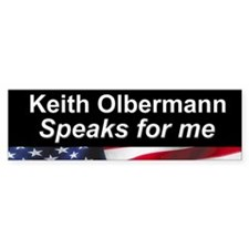 Keith Olbermann Speaks for Me Bumper Bumper Sticker