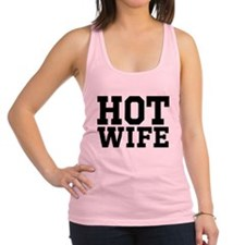 Hot wife Racerback Tank Top
