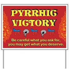 Pyrrhic Victory Yard Sign