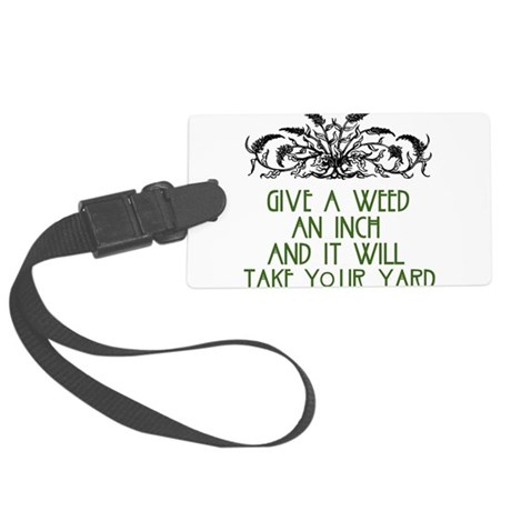 Give a Weed an Inch Large Luggage Tag