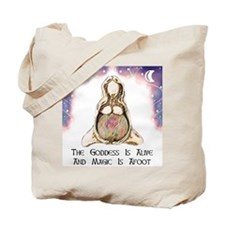 Goddess Is Alive Tote Bag