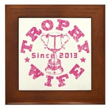 Trophy Wife Since 2013 pink Framed Tile