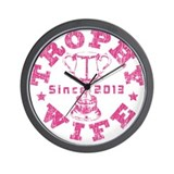 Trophy Wife Since 2013 pink Wall Clock