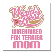 """Wirehaired Fox Terrier Mom Square Car Magnet 3"""" x"""