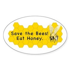 Save the Bees! Eat Honey. ~ Decal