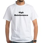 Hi Maintenance White T-Shirt
