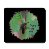 Dont Bug Me Black Mousepad