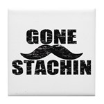 GONE STACHIN - Funny Mustache Tile Coaster