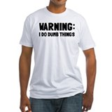 Warning I Do Dumb Things Shirt