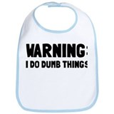 Warning I Do Dumb Things Bib