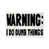 Warning I Do Dumb Things Rectangle Magnet