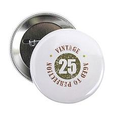 """25th Vintage birthday 2.25"""" Button"""