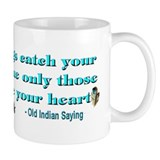 """Old Indian Saying"" Mug"