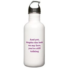 You're Still Talking Sports Water Bottle