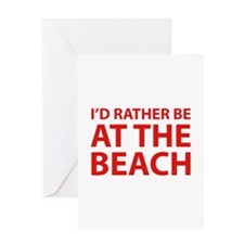 I'd Rather Be At The Beach Greeting Card