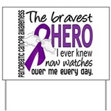 Bravest Hero I Knew Pancreatic Cancer Yard Sign