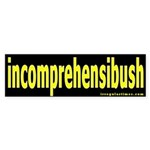 incomprehensibush Bumper Sticker