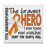 Bravest Hero I Knew MS Tile Coaster