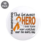 Bravest Hero I Knew MS 3.5&quot; Button (10 pack)