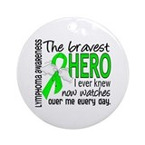 Bravest Hero I Knew Lymphoma Ornament (Round)
