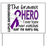 Bravest Hero I Knew Lupus Yard Sign