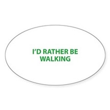 I'd Rather Be Walking Decal