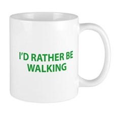 I'd Rather Be Walking Mug