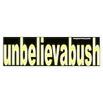 unbelieveabush Bumper Sticker