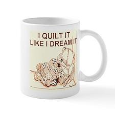 i quilt it like i dream it Mug