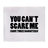 You can't scare me. I have three daughters! Stadi