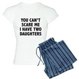 You can't scare me. I have two daughters! pajamas