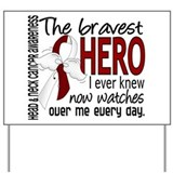 Bravest Hero I Knew Head and Neck Cancer Yard Sign