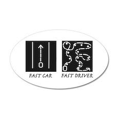 Fast Car Fast Driver 20x12 Oval Wall Decal