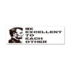 Lincoln: Be Excellent To Each Other Car Magnet 10