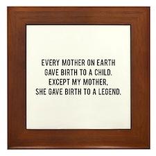 She gave birth to a legend. Framed Tile