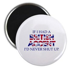 "If I Had A British Accent 2.25"" Magnet (10 pack)"