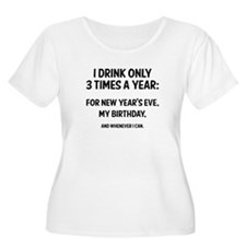 I Drink Only 3 Times A Year T-Shirt