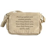 Photographers are violent people. Messenger Bag