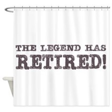 The legend has retired Shower Curtain
