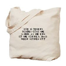 Due to recent budget cuts Tote Bag