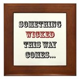 Something Wicked This Way Comes... Framed Tile