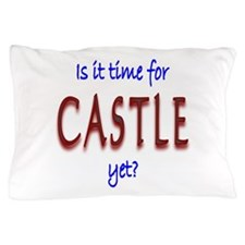 Time For Castle Pillow Case