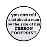 "The Size Of His Carbon Footprint 3.5"" Button"