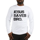 jesus saves bro.png Long Sleeve T-Shirt
