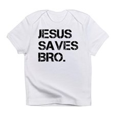 jesus saves bro.png Infant T-Shirt