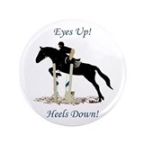 Eyes Up! Heels Down! Horse 3.5&quot; Button