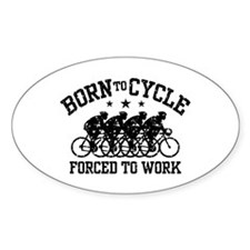 Born To Cycle Forced To Work (male) Decal